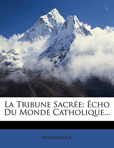 9781274753182: La Tribune Sacrée: Écho Du Monde Catholique... (French Edition)