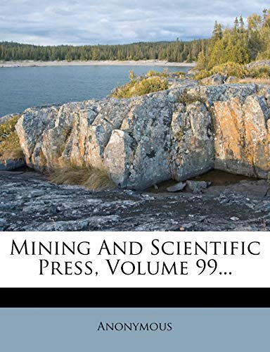 9781274756763: Mining And Scientific Press, Volume 99...