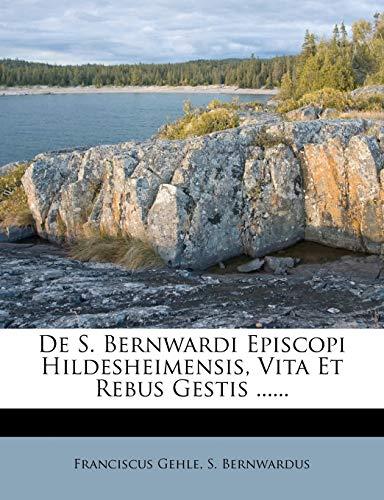 9781274917485: De S. Bernwardi Episcopi Hildesheimensis, Vita Et Rebus Gestis ......
