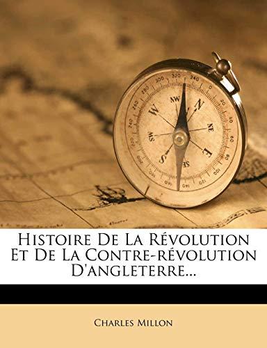 9781274950260: Histoire De La Révolution Et De La Contre-révolution D'angleterre...