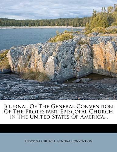9781274982094: Journal Of The General Convention Of The Protestant Episcopal Church In The United States Of America...