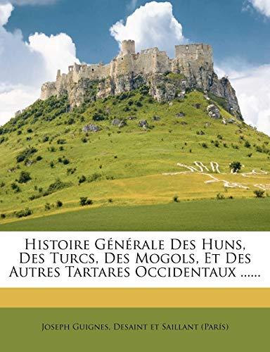 Histoire G N Rale Des Huns, Des