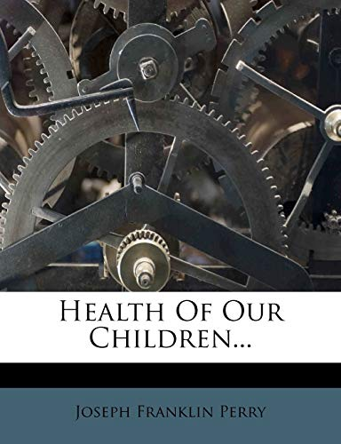 9781275055667: Health Of Our Children...