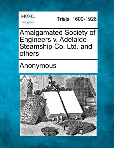 Amalgamated Society of Engineers v. Adelaide Steamship Co. Ltd. and others