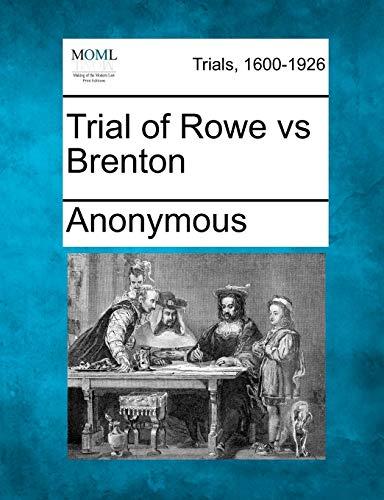 Trial of Rowe vs Brenton