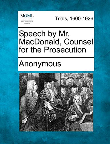 9781275076839: Speech by Mr. MacDonald, Counsel for the Prosecution