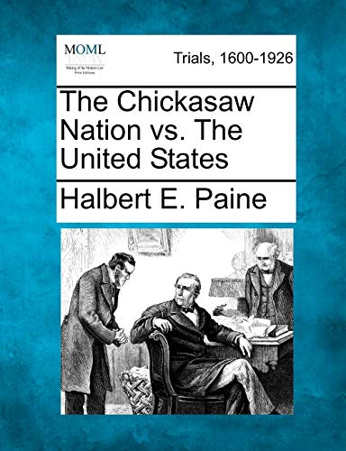 9781275077317: The Chickasaw Nation vs. The United States