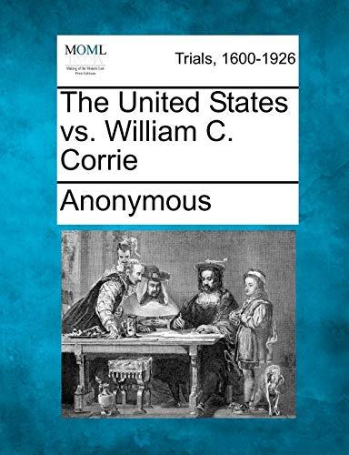 The United States vs. William C. Corrie