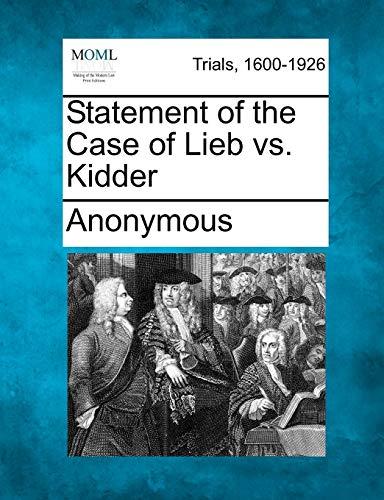Statement of the Case of Lieb vs. Kidder