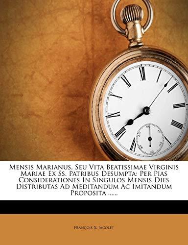 Mensis Marianus, Seu Vita Beatissimae Virginis Mariae: Francois X. Jacolet