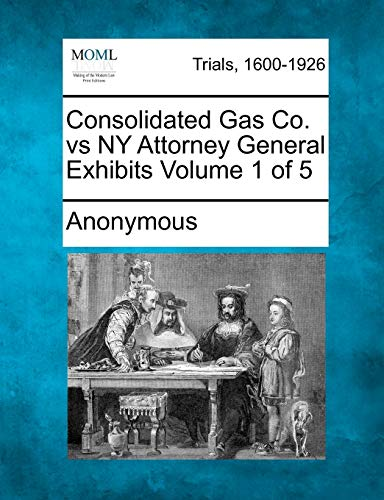 Consolidated Gas Co. Vs NY Attorney General Exhibits Volume 1 of 5