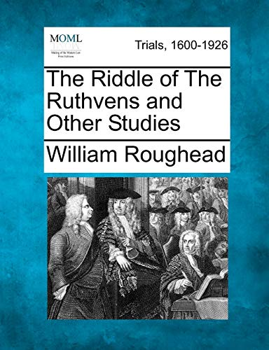 The Riddle of The Ruthvens and Other Studies (1275099041) by Roughead, William