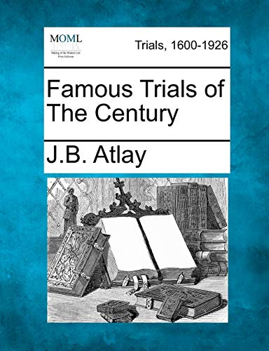 9781275102514: Famous Trials of The Century (Gale Making of the Modern Law Print Editions. Trials, 1600-1)
