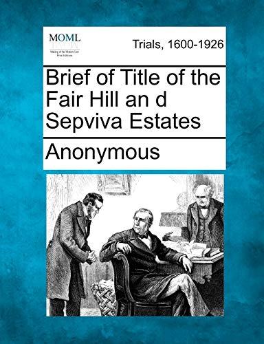9781275115620: Brief of Title of the Fair Hill an d Sepviva Estates
