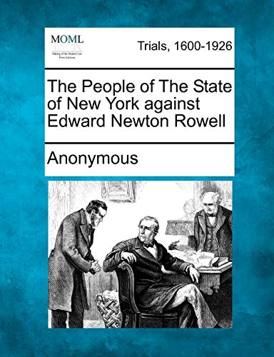 9781275118959: The People of The State of New York against Edward Newton Rowell