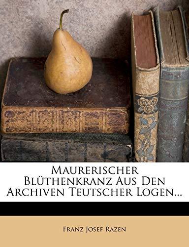 9781275182486: Maurerischer Blüthenkranz Aus Den Archiven Teutscher Logen... (German Edition)