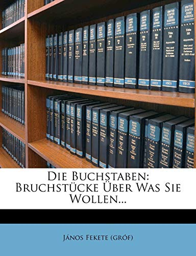 9781275182493: Die Buchstaben: Bruchstücke Über Was Sie Wollen...