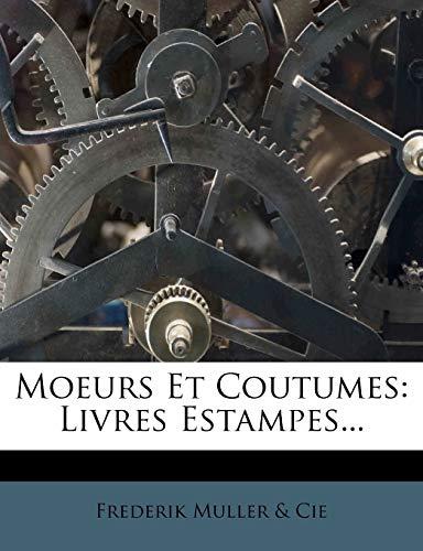 9781275230682: Moeurs Et Coutumes: Livres Estampes... (French Edition)