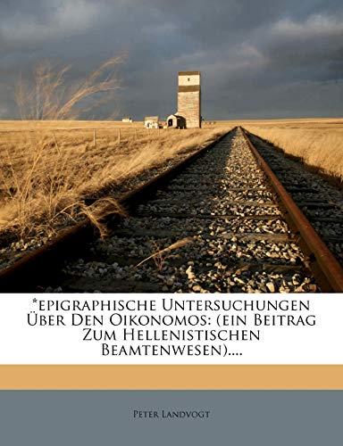 9781275258464: *epigraphische Untersuchungen Über Den Oikonomos: (ein Beitrag Zum Hellenistischen Beamtenwesen)....
