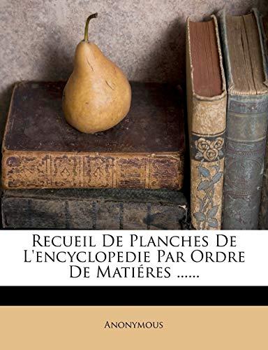 9781275293557: Recueil De Planches De L'encyclopedie Par Ordre De Matiéres ......