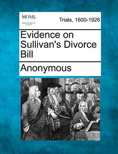 Evidence on Sullivan's Divorce Bill (1275307957) by Anonymous