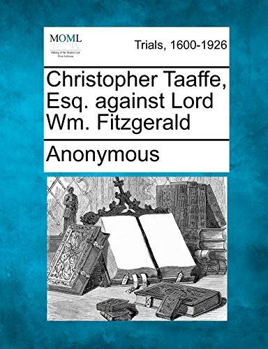 Christopher Taaffe, Esq. against Lord Wm. Fitzgerald