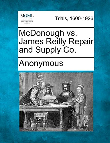 9781275310810: McDonough vs. James Reilly Repair and Supply Co.