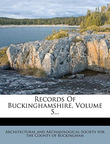 9781275353473: Records Of Buckinghamshire, Volume 5.
