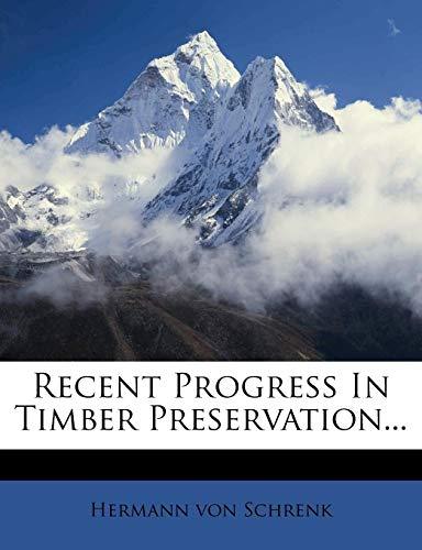 9781275355750: Recent Progress In Timber Preservation...
