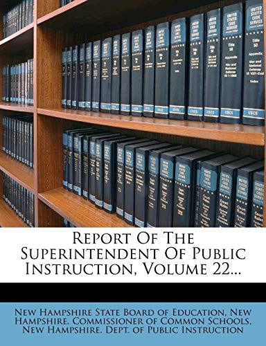 9781275377042: Report Of The Superintendent Of Public Instruction, Volume 22...