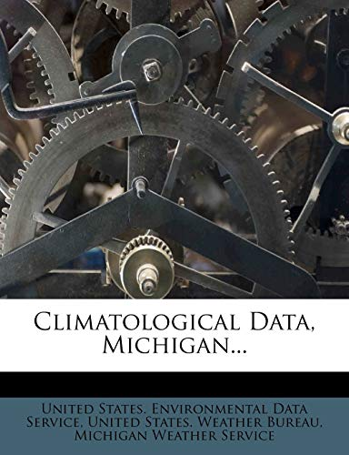9781275387027: Climatological Data, Michigan...