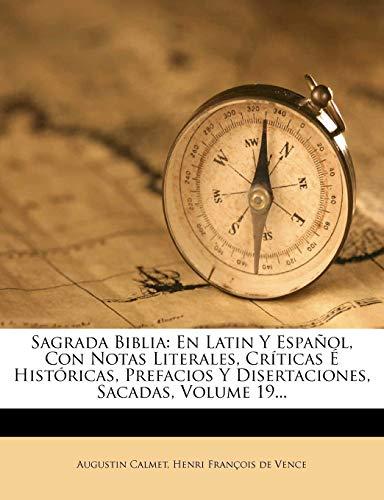 9781275432963: Sagrada Biblia: En Latin Y Español, Con Notas Literales, Críticas É Históricas, Prefacios Y Disertaciones, Sacadas, Volume 19.
