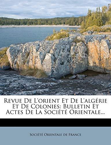 9781275451537: Revue De L'orient Et De L'algérie Et De Colonies: Bulletin Et Actes De La Société Orientale... (French Edition)