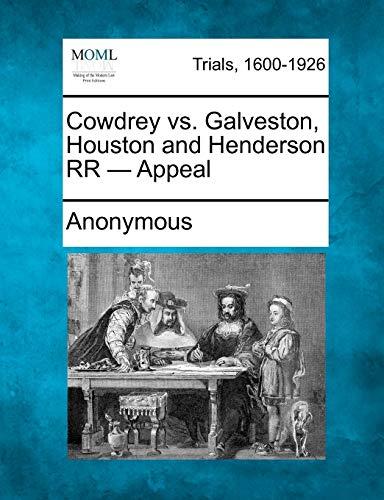 9781275485730: Cowdrey vs. Galveston, Houston and Henderson RR - Appeal