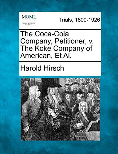 The Coca-Cola Company, Petitioner, V. the Koke: Harold Hirsch