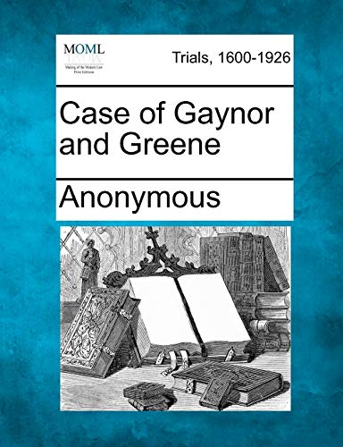 Case of Gaynor and Greene