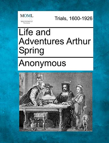 9781275492455: Life and Adventures Arthur Spring