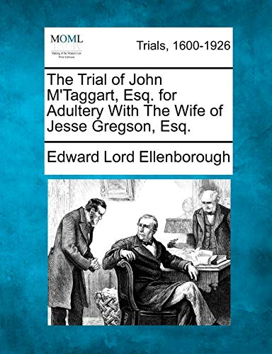 The Trial of John M Taggart, Esq.: Edward Downes Law