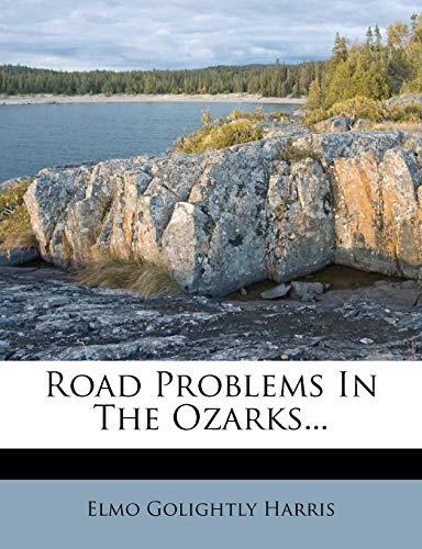 Road Problems In The Ozarks.: Harris, Elmo Golightly