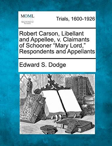 9781275502123: Robert Carson, Libellant and Appellee, v. Claimants of Schooner