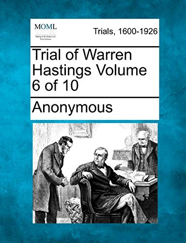 Trial of Warren Hastings Volume 6 of 10