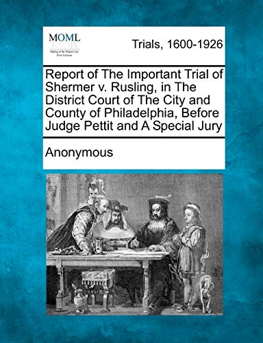 Report of the Important Trial of Shermer V. Rusling, in the District Court of the City and County ...