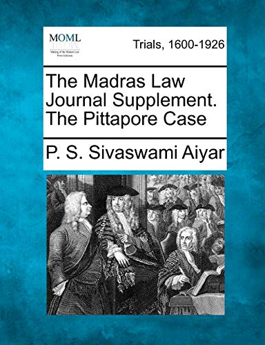 The Madras Law Journal Supplement. the Pittapore: P S Sivaswami