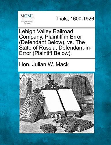 9781275531017: Lehigh Valley Railroad Company, Plaintiff in Error (Defendant Below), vs. The State of Russia, Defendant-in-Error (Plaintiff Below).