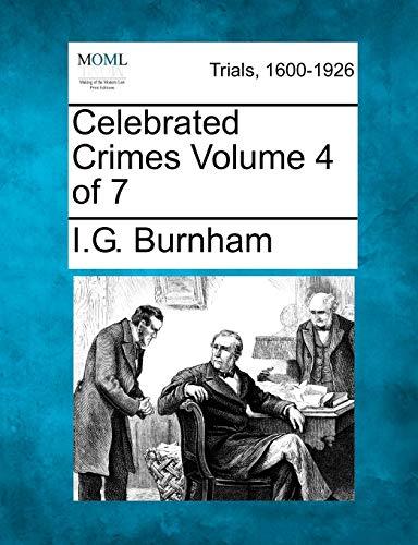 Celebrated Crimes Volume 4 of 7: I. G. Burnham