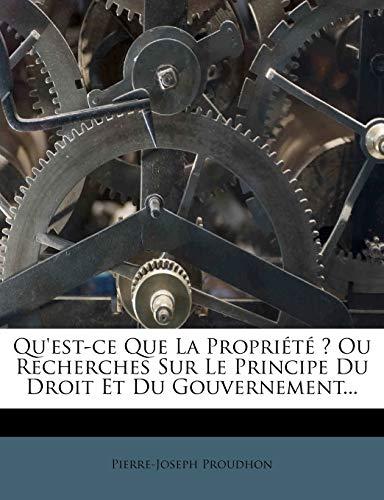 9781275536357: Qu'est-ce Que La Propriété ? Ou Recherches Sur Le Principe Du Droit Et Du Gouvernement... (French Edition)