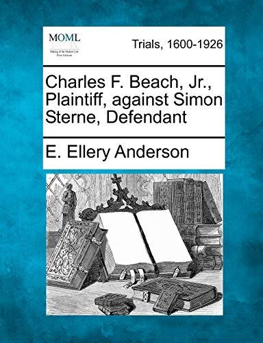 Charles F. Beach, Jr., Plaintiff, against Simon Sterne, Defendant: E. Ellery Anderson