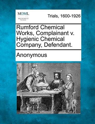 9781275558472: Rumford Chemical Works, Complainant v. Hygienic Chemical Company, Defendant.