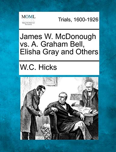 9781275561205: James W. McDonough vs. A. Graham Bell, Elisha Gray and Others