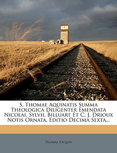 9781275585669: S. Thomae Aquinatis Summa Theologica Diligenter Emendata Nicolai, Sylvii, Billuart Et C. J. Drioux Notis Ornata. Editio Decima Sexta...
